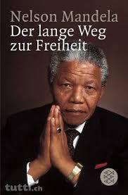 Nelson Mandela. Der lange Weg zur Freiheit